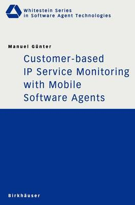 Customer-based IP Service Monitoring with Mobile Software Agents