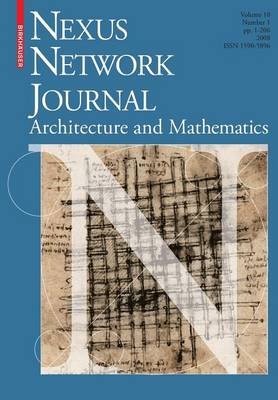 Nexus Network Journal 10,1: Architecture and Mathematics