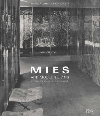 Mies and Modern Living: Interiors, Furniture, Photography