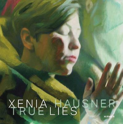 Xenia Hausner: True Lies