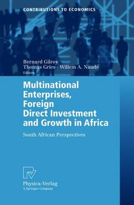 Multinational Enterprises, Foreign Direct Investment and Growth in Africa: South African Perspectives