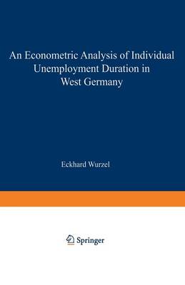 An Econometric Analysis of Individual Unemployment Duration in West Germany