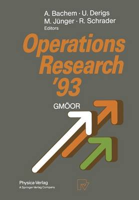 Operations Research '93: Extended Abstracts of the 18th Symposium on Operations Research held at the University of Cologne September 1-3, 1993