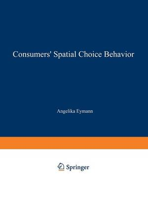 Consumers' Spatial Choice Behavior