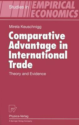 Comparative Advantage in International Trade: Theory and Evidence