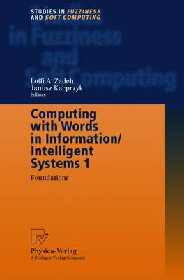 Computing with Words in Information/Intelligent Systems 1: Foundations