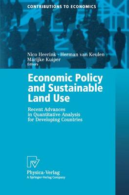 Economic Policy and Sustainable Land Use: Recent Advances in Quantitative Analysis for Developing Countries