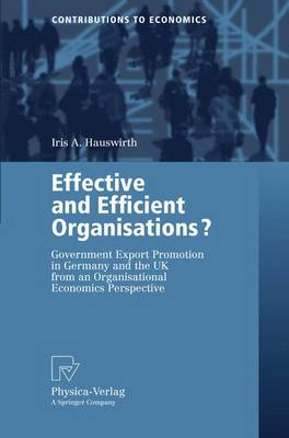 Effective and Efficient Organisations?: Government Export Promotion in Germany and the UK from an Organisational Economics Perspective