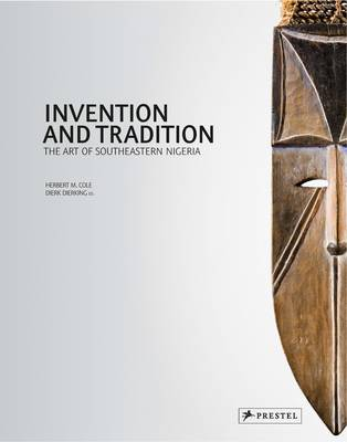 Invention and Tradition: The Art of Southeastern Nigeria