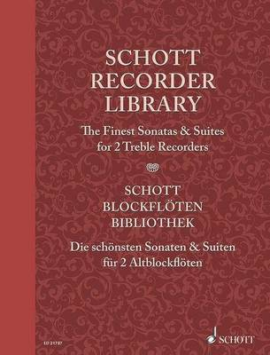 Schott Recorder Library: The Finest Sonatas & Suites for 2 Treble Recorders Performance Score