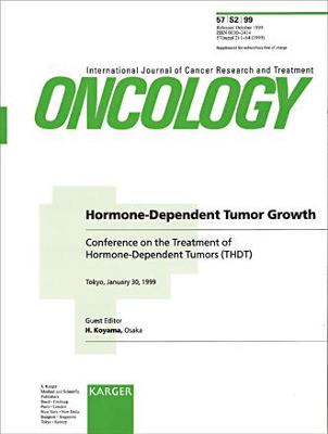 Hormone-Dependent Tumor Growth: Conference on the Treatment of Hormone Dependent Tumors (T.H.D.T.), Tokyo, January 1999. Supplement Issue: Oncology 1999, Vol. 57, Suppl. 2