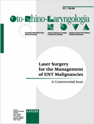 Laser Surgery for the Management of ENT Malignancies: A Controversial Issue. Special Topic Issue: Oto-Rhino-Laryngologia Nova 2002/2003, Vol. 12, No. 1
