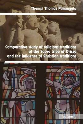 Comparative Study of Religious Traditions of the Saora Tribe of Orissa and the Influence of Christian Traditions