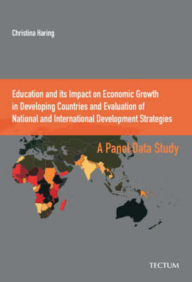 Education and Its Impact on Economic Growth in Developing Countries and Evaluation of National and International Development Strategies: A Panel Data Study