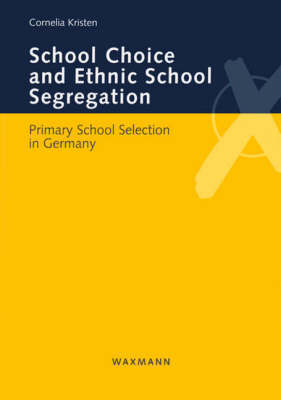 School Choice and Ethnic School Segregation: Primary School Selection in Germany