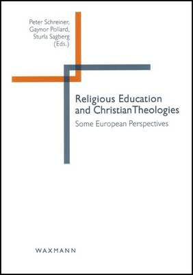Religious Education and Christian Theologies: Some European Perspectives