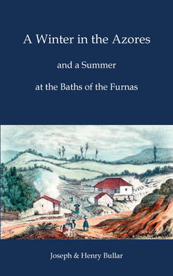 A Winter in the Azores - And a Summer at the Baths of the Furnas