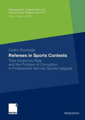 Referees in Sports Contests: Their Economic Role and the Problem of Corruption in Professional German Sports Leagues