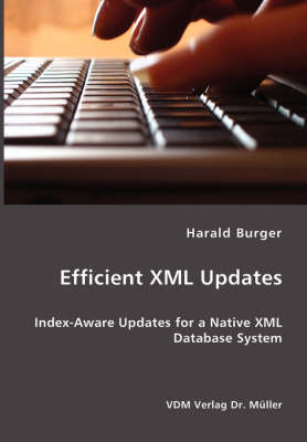 Efficient XML Updates- Index-Aware Updates for a Native XML Database System
