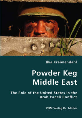 Powder Keg Middle East- The Role of the United States in the Arab-Israeli Conflict