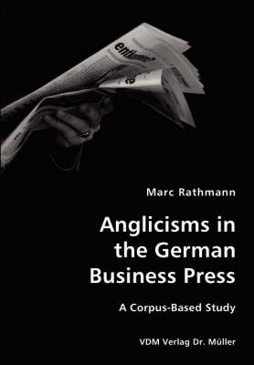 Anglicisms in the German Business Press- A Corpus-Based Study