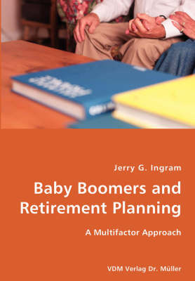 Baby Boomers and Retirement Planning- A Multifactor Approach