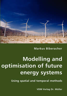 Modelling and Optimisation of Future Energy Systems