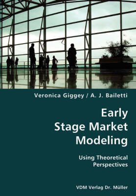 Early Stage Market Modeling- Using Theoretical Perspectives