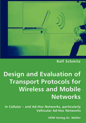 Design and Evaluation of Transport Protocols for Wireless and Mobile Networks