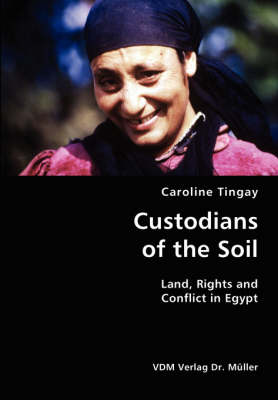 Custodians of the Soil- Land, Rights and Conflict in Egypt
