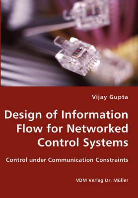 Design of Information Flow for Networked Control Systems