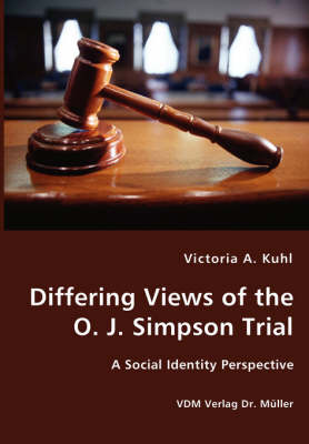 Differing Views of the O. J. Simpson Trial - A Social Identity Perspective