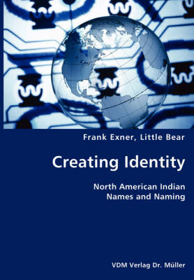 Creating Identity- North American Indian Names and Naming