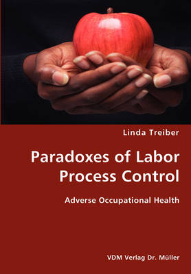 Paradoxes of Labor Paradoxes of Labor- Adverse Occupational Health