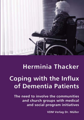 Coping with the Influx of Dementia Patients - The Need to Involve the Communities and Church Groups with Medical and Social Program Initiatives