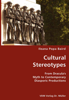 Cultural Stereotypes- From Dracula's Myth to Contemporary Diasporic Productions