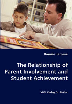 The Relationship of Parent Involvement and Student Achievement
