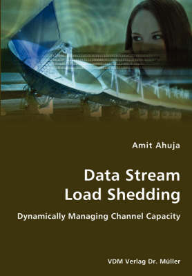 Data Stream Load Shedding - Dynamically Managing Channel Capacity
