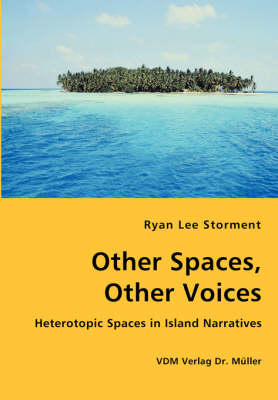 Other Spaces, Other Voices - Heterotopic Spaces in Island Narratives
