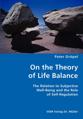 On the Theory of Life Balance- The Relation to Subjective Well-Being and the Role of Self-Regulation
