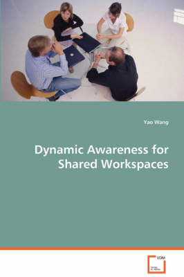 Dynamic Awareness for Shared Workspaces
