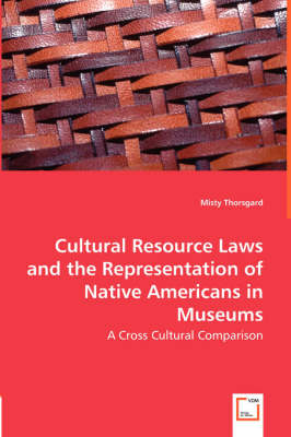 Cultural Resource Laws and the Representation of Native Americans in Museums