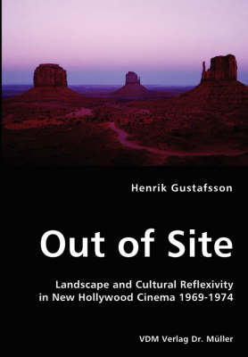 Out of Site - Landscape and Cultural Reflexivity in New Hollywood Cinema 1969-1974