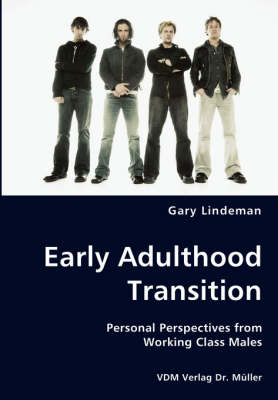 Early Adulthood Transition - Personal Perspectives from Working Class Males