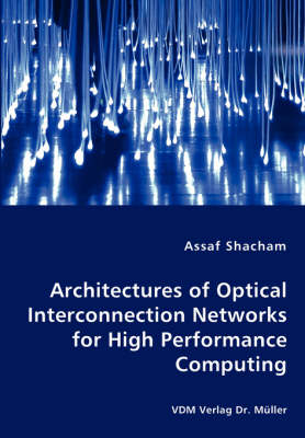 Architectures of Optical Interconnection Networks for High Performance Computing