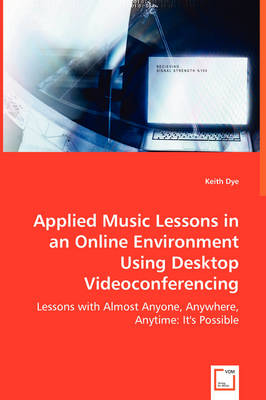 Applied Music Lessons in an Online Environment Using Desktop Videoconferencing