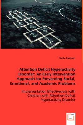 Attention Deficit Hyperactivity Disorder: An Early Intervention Approach for Preventing Social, Emotional, and Academic Problems