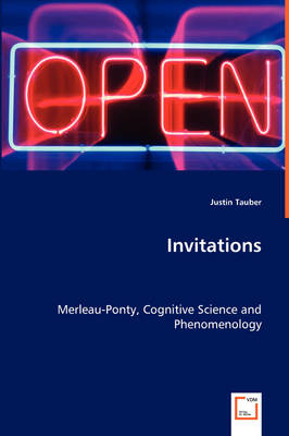 Invitations - Merleau-Ponty, Cognitive Science and Phenomenology