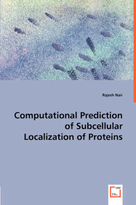 Computational Prediction of Subcellular Localization of Proteins