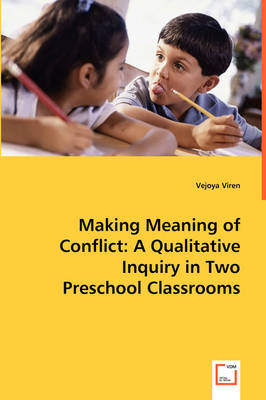 Making Meaning of Conflict: A Qualitative Inquiry in Two Preschool Classrooms